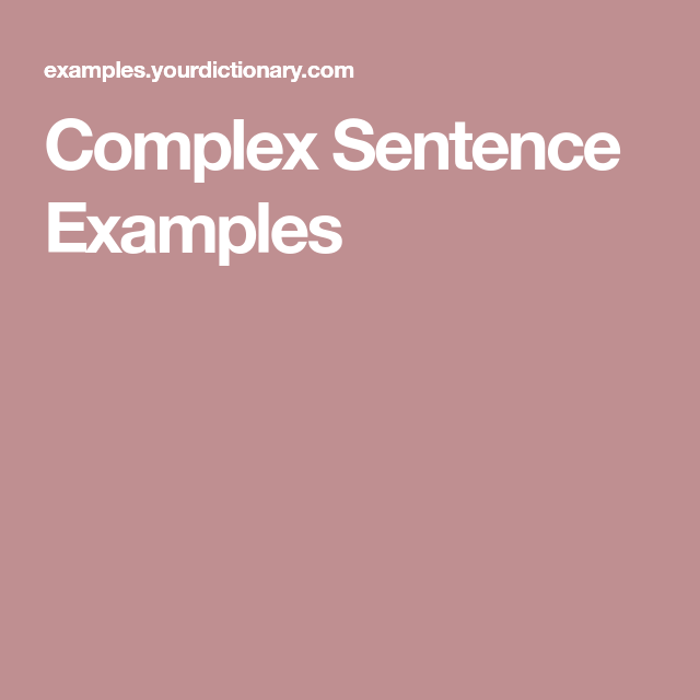 Complex Sentence Examples | Complex sentence examples, Sentence ...