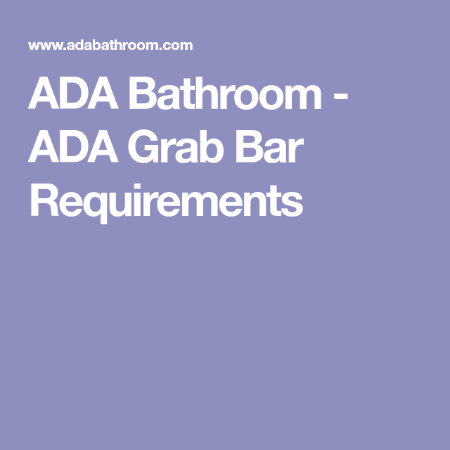 ADA Bathroom - ADA Grab Bar Requirements | Grab bars, Ada ...