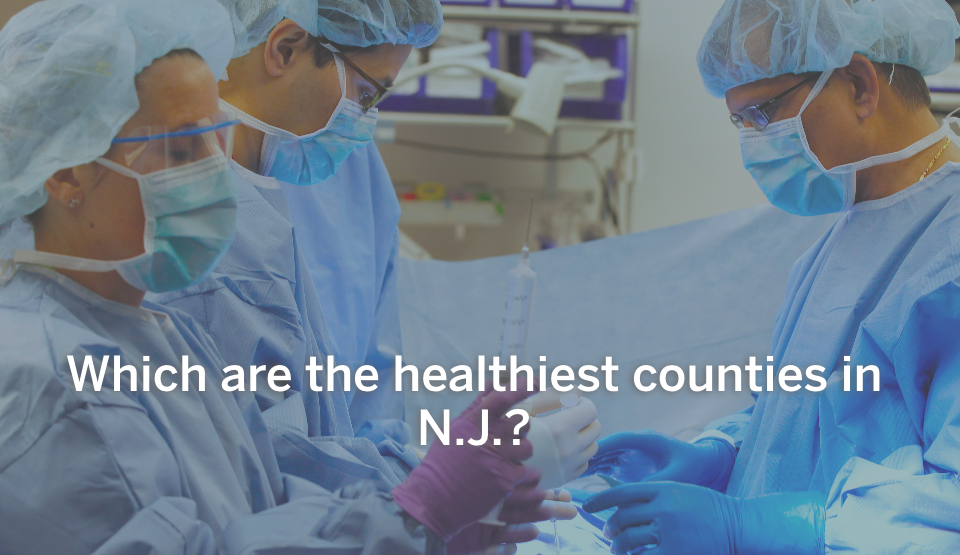 How healthy is your county? Group ranks 21 N.J. counties