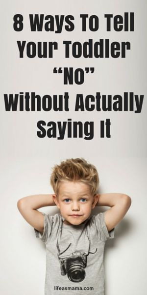 "Photo of 8 Ways To Tell Your Toddler ""No"" Without Actually Saying It"