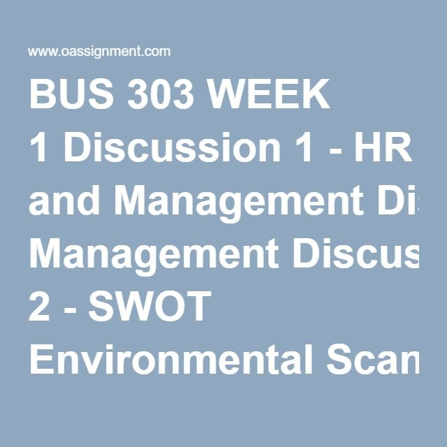 BUS 303 WEEK 1 Discussion 1 - HR and Management Discussion 2