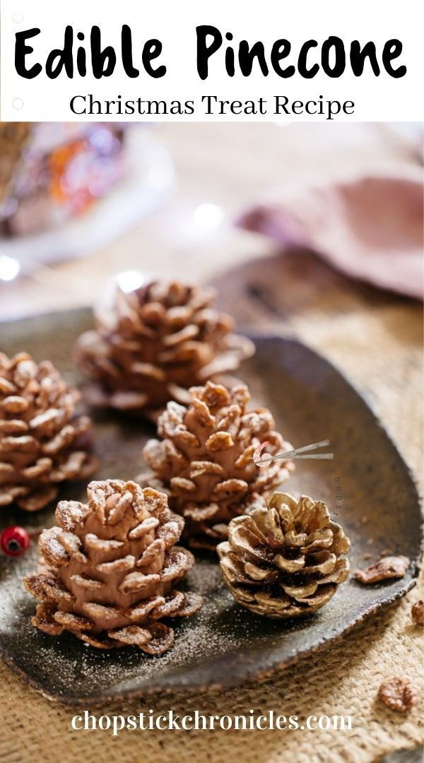 Christmas treats - Edible Pine Cones #Christmastreats #ediblepinecones #christmasdesserts #easychristmasdesserts #christmasdessertideas