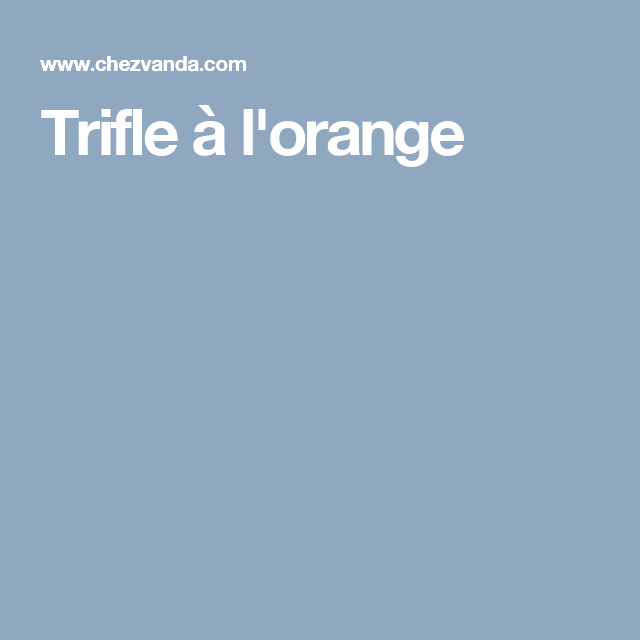 Trifle à l'orange