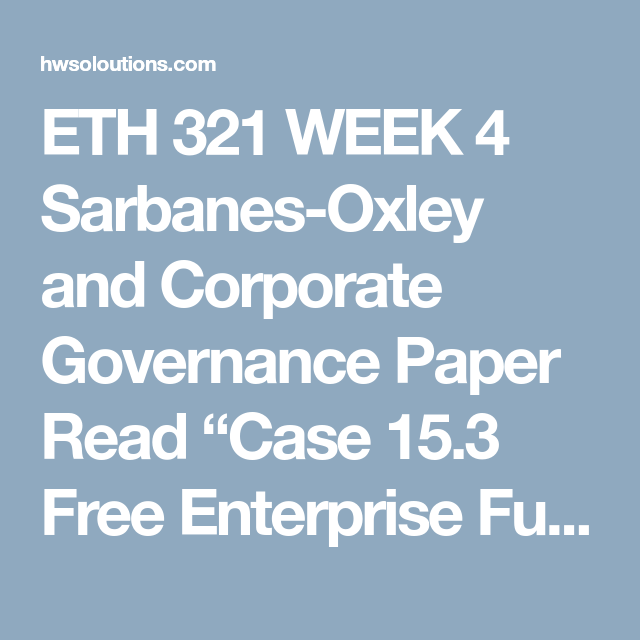 Eth 321 Week 4 Sarbanes Oxley And Corporate Governance Paper Read