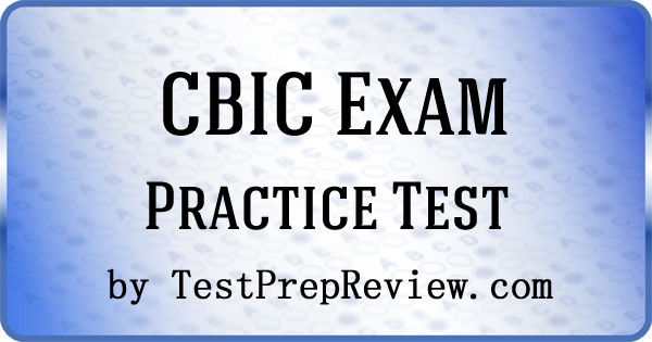 Cbic Practice Test Questions Prepare For The Cbic Exam