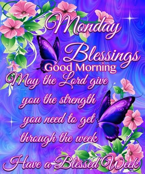 Monday Blessings Good Morning Monday Good Morning Monday Quotes