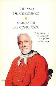 Garibaldi era comunista di Luciano De Crescenzo - @foodbookscrafts - libri - saggi