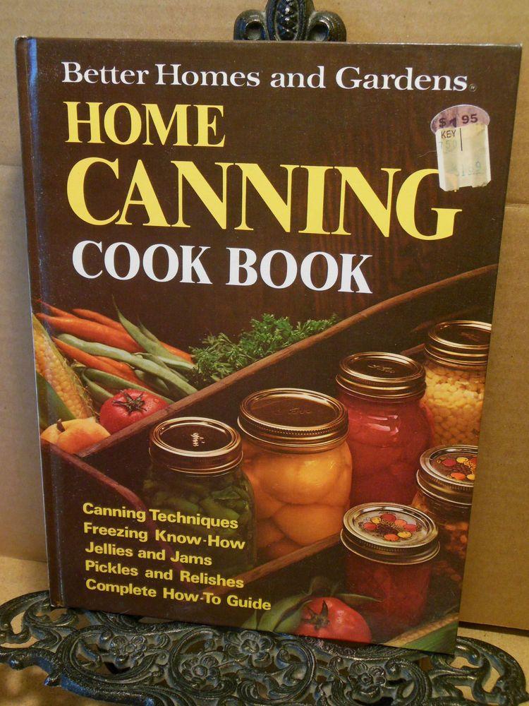 BH&G HOME CANNING COOKBOOK Homesteading Food Storage Jam Pickles Sauerkraut MORE