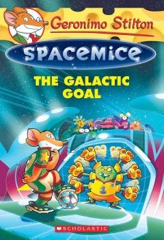 The Galactic Goal by Geronimo Stilton - Geronimo and his crew have been invited to participate in the intergalactic soccerix championship, even though Geronimo has no idea how to play the sport.