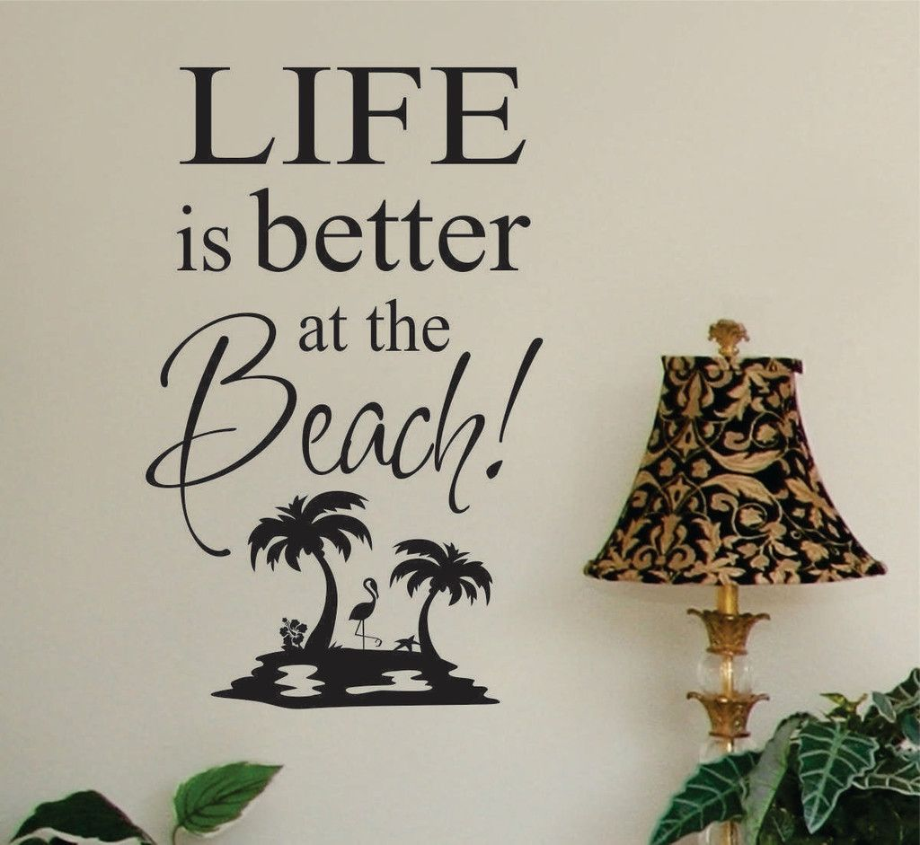 Beach House Wall Decal Life Is Better At The Beach Island Beach Wall Decals Vinyl Wall Lettering Vinyl Wall Quotes