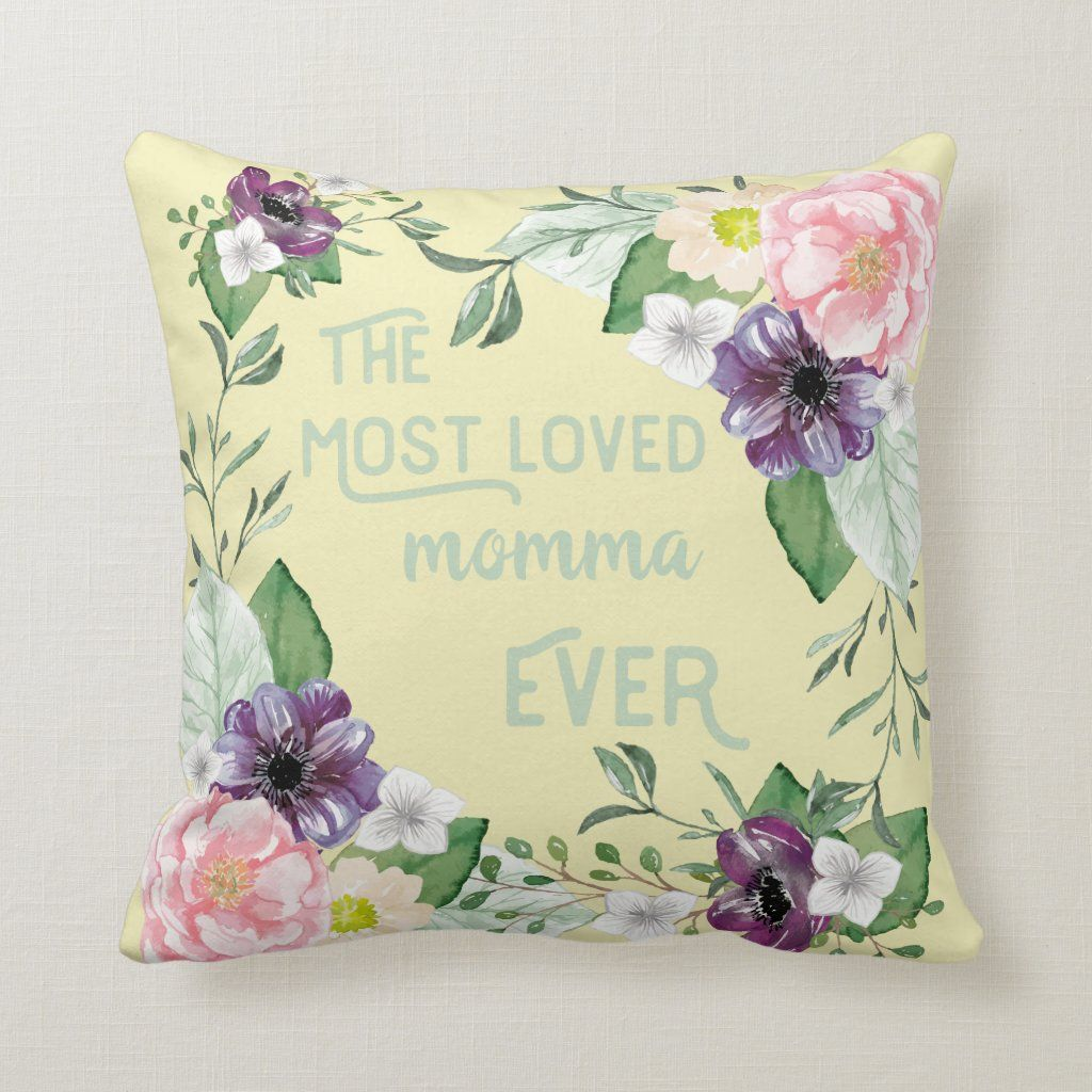 Most Loved Mom Ever - Watercolor Floral Wild Roses Throw Pillow