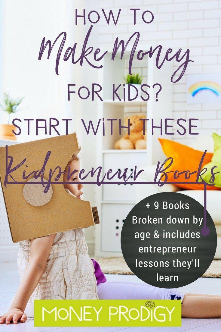 13 Kid Entrepreneur Books And Entrepreneur Biographies For Kids Business For Kids Entrepreneur Books Money Activities