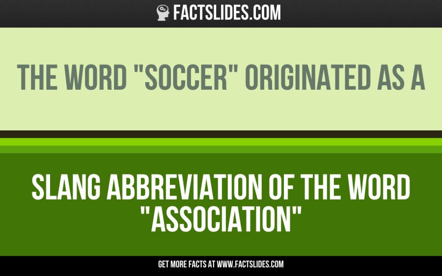 The Word Soccer Originated As A Slang Abbreviation Of Association