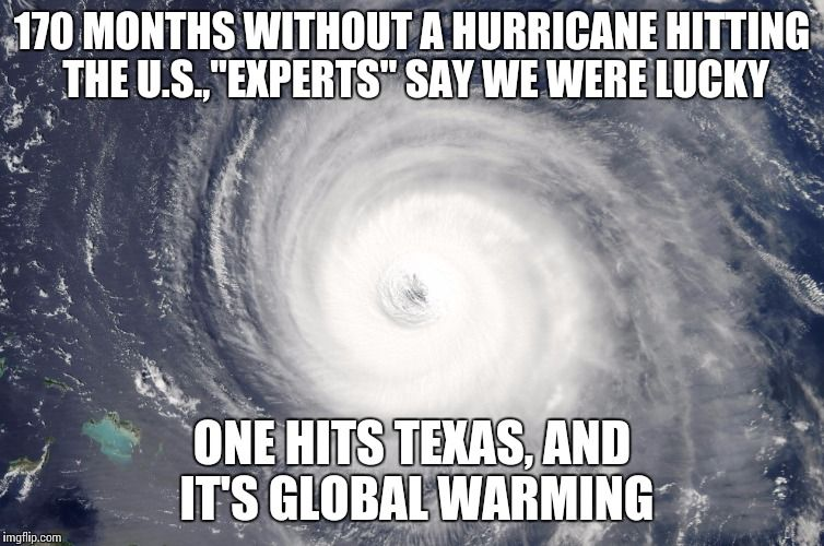 Hurricane Satellite Image 170 Months Without A Hurricane Hitting The U S Experts Say We Were Lucky One Hits Texas And It S Humor Funny Memes Movie Memes