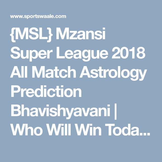 MSL} Mzansi Super League 2018 All Match Astrology Prediction
