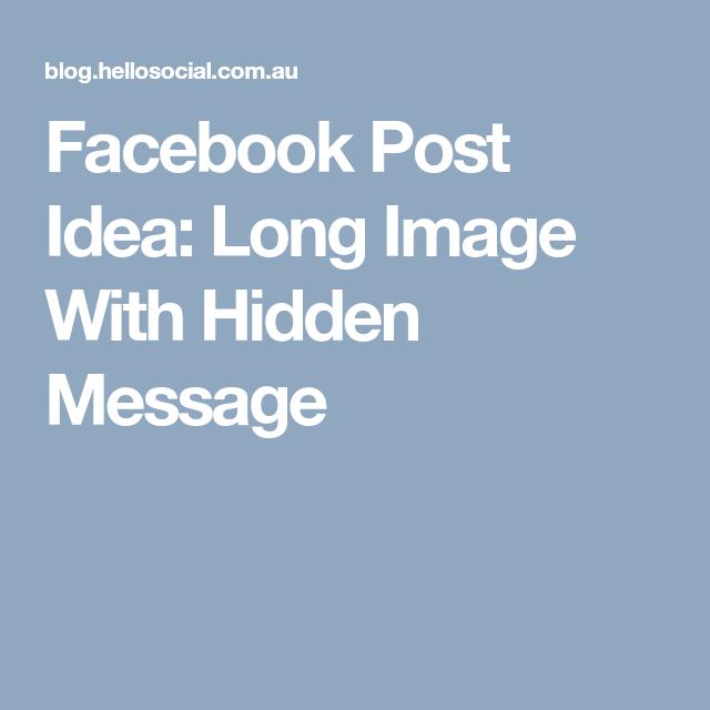 Facebook Post Idea: Long Image With Hidden Message | Usefull