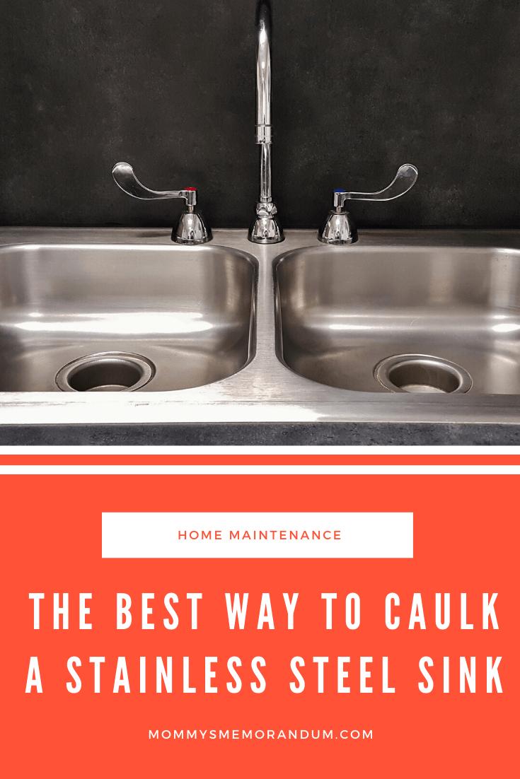 The Best Ways To Caulk A Stainless Steel Kitchen Sink Stainless Steel Kitchen Sink Caulk Stainless Steel Kitchen