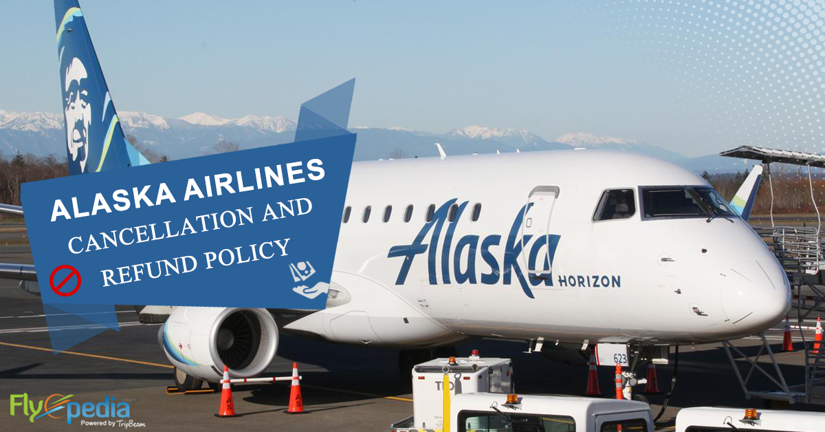Alaska Airlines Ticket Cancellation and Refund Guide