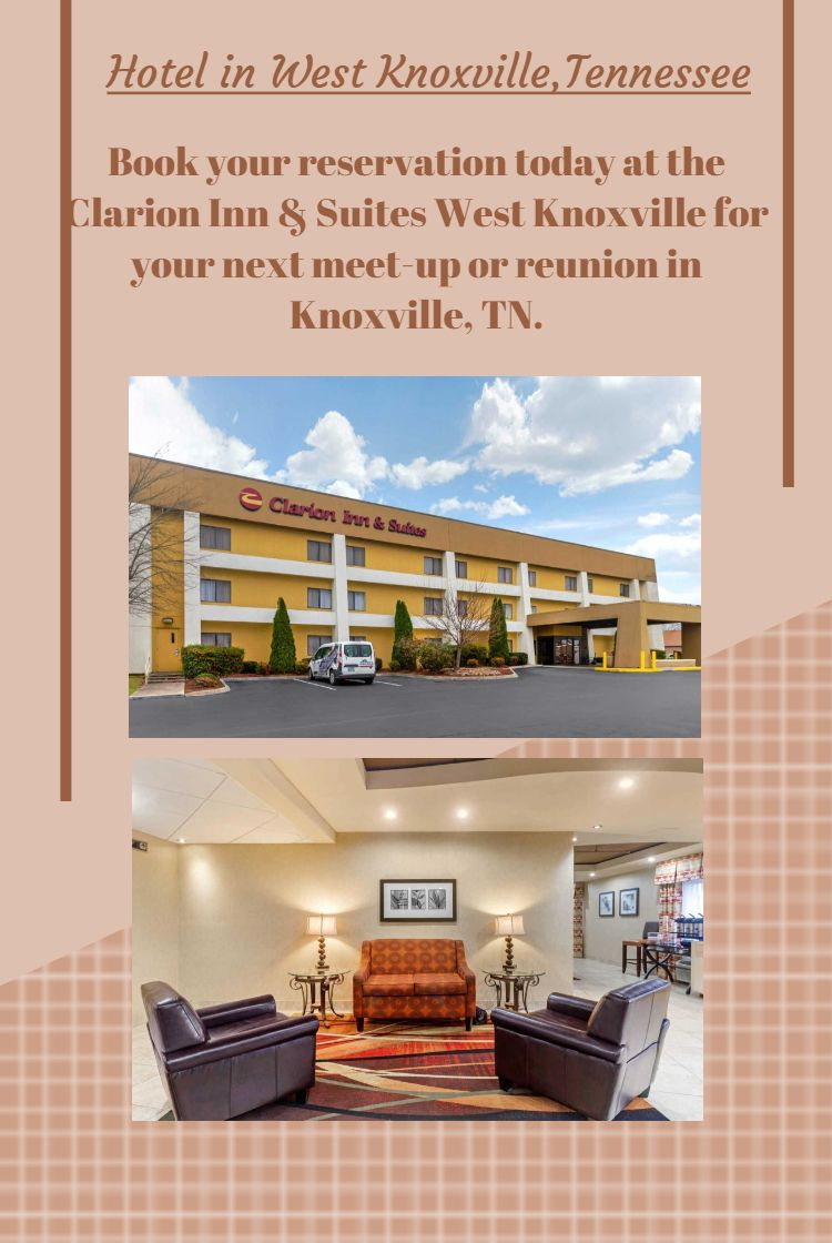 Pin By Clarion Inn Suites West Knoxville On Hotels In West