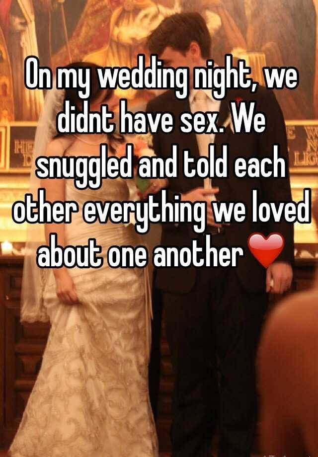 """""""On my wedding night, we didnt have sex. We snuggled and told each other everything we loved about one another❤️"""""""
