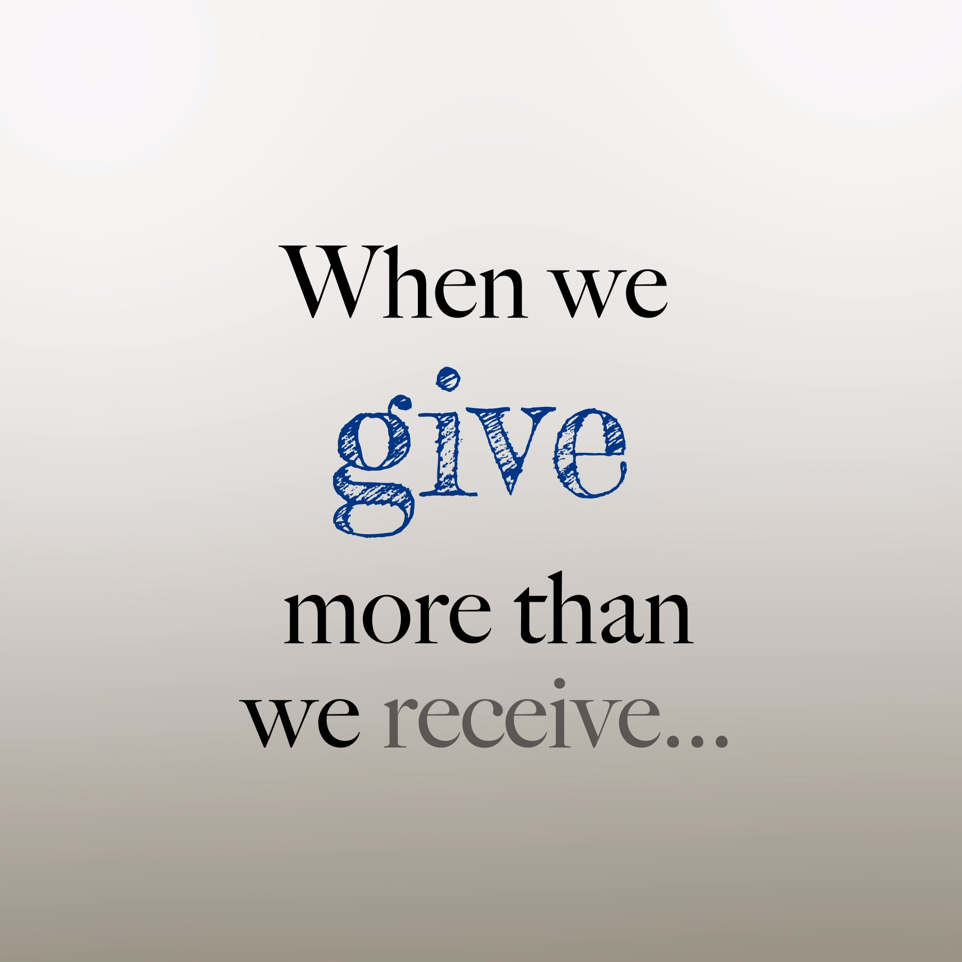Do You Give More Than You Receive?
