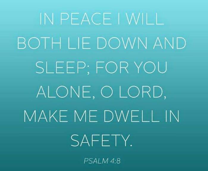 For you alone, O Lord, Make me dwell in safety - Psalm 4:8