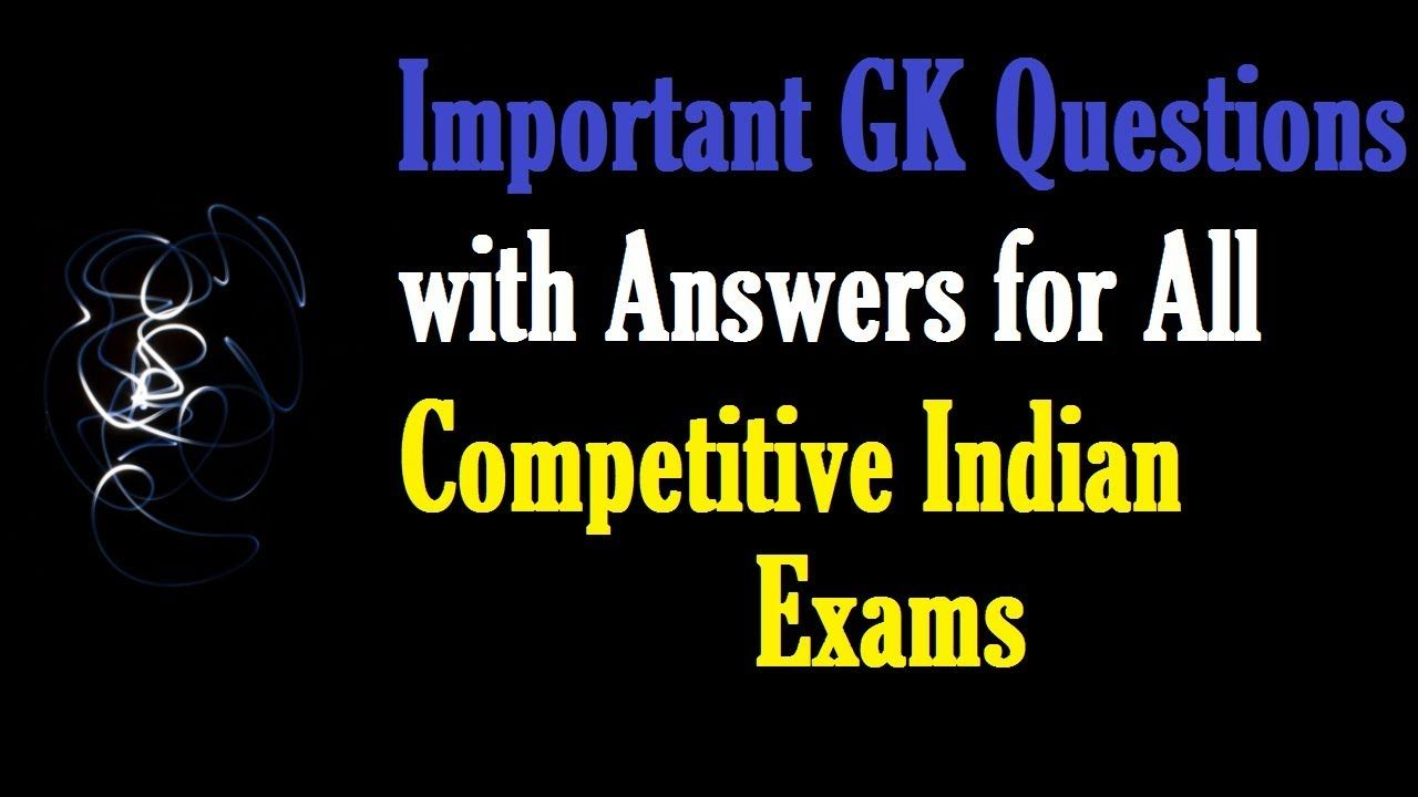 130 Most Important GK Questions with Answers for All ...