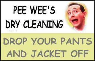 Pee Wee's Dry Cleaning.