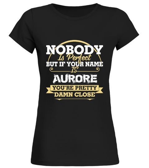 """# Birthday Name Gift women .  If Your Name Is AURORE tshirt.Comes in a variety of styles and colorsBuy yours now before it is too late!Secured payment via iDeal, PayPal, VISA and MastercardHow to place an order:1. Choose the model from the drop-down menu2. Click on """"Reserve it now""""3. Choose the size and the quantity4. Add your delivery address and bank detailsAnd that's it!"""