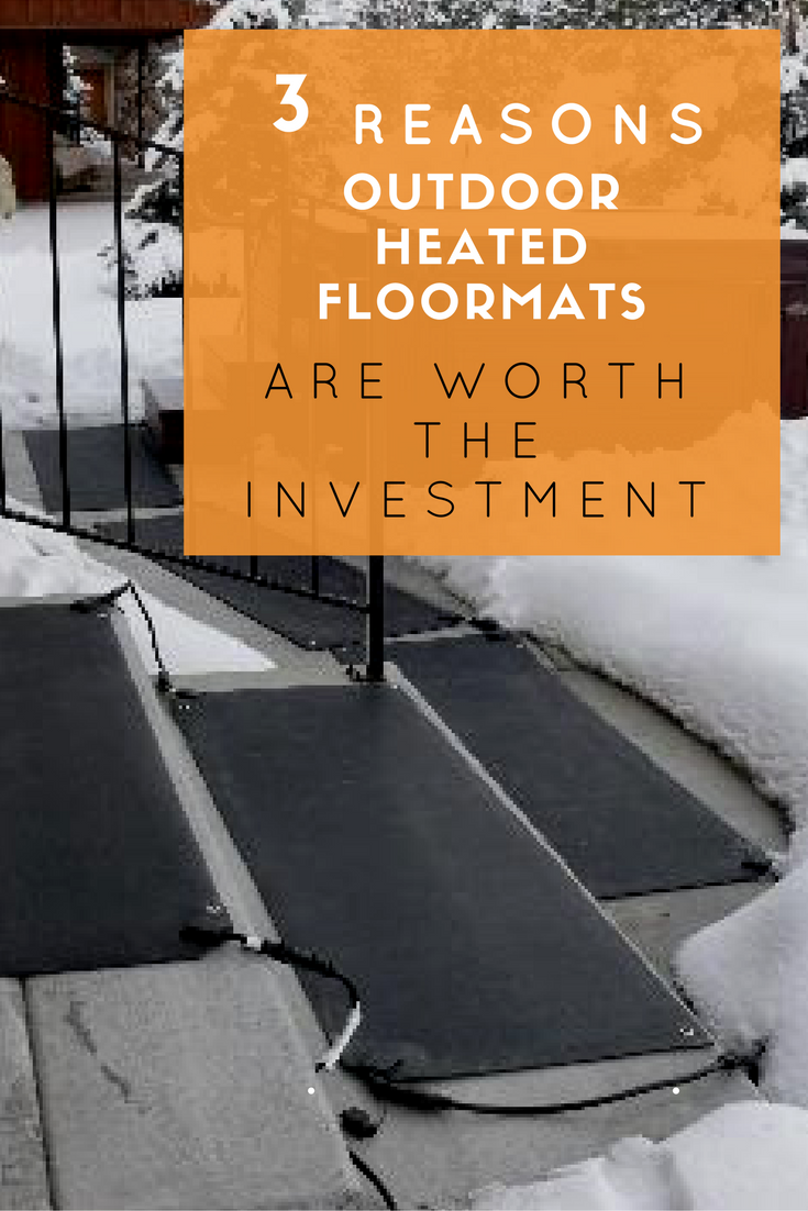 3 Reasons Outdoor Heated Floor Mats Are Worth The
