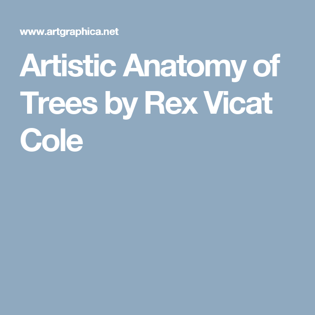 Artistic Anatomy Of Trees By Rex Vicat Cole Look And Learn