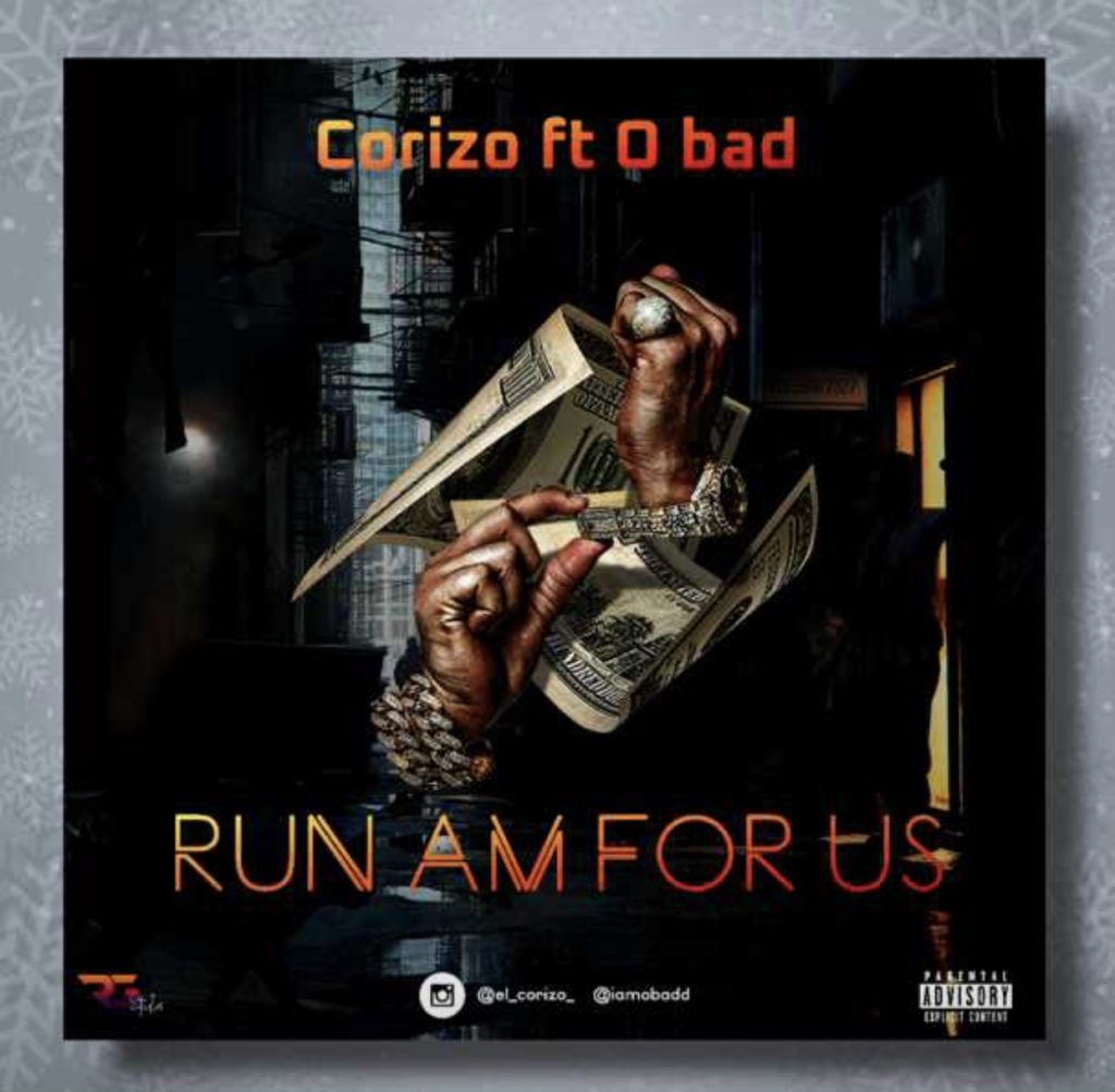 Download Mp3 Corizo Ft O Badd Run Am For Us In 2020 With
