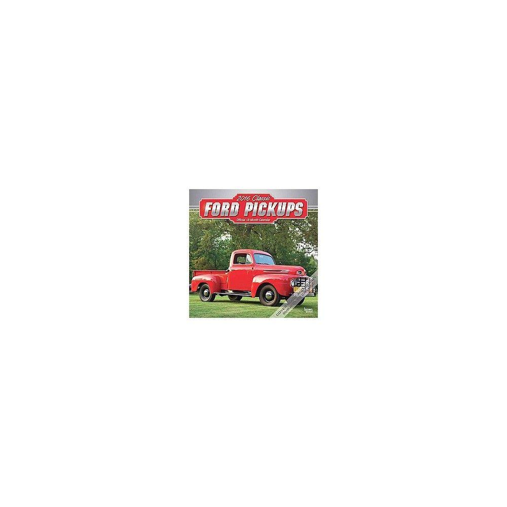 Classic Ford Pickups 2016 Calendar (Paperback)