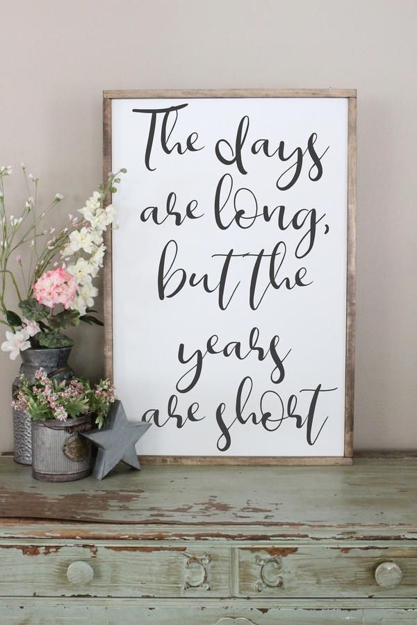 The Days Are Long, But The Years Are Short 2'x3' Framed Sign images