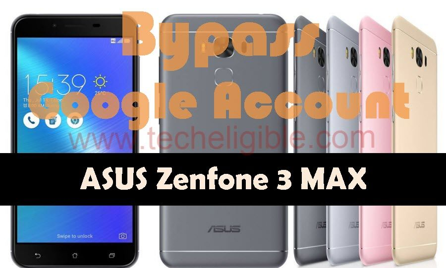 ASUS Zenfone 3 Max Bypass Google Verification and FRP Android 7 1 1