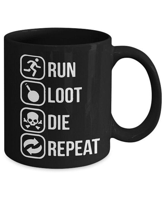 53e01b1d303 Coffee Mug Cup 11oz - Run Loot Die Repeat Perfect Pro Gamer Gift -  Battlegrounds Fortnite PUBG PC St
