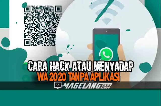 Mnhblog Terbaru Cara Hack Atau Menyadap Wa 2020 Tanpa Apli Aplikasi Teknologi Pengetahuan