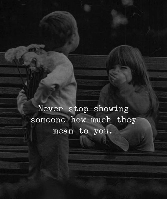 """Never stop showing someone how much they mean to you."" #lovequotes #Quotes #Love #Care #BlacknWhiteQuotes #Lovequotesforher #LovequotesforHim #HeartQuotes"