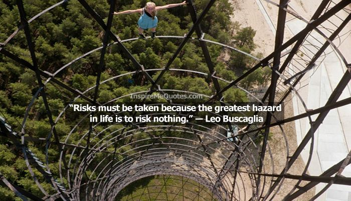 Risks Must Be Taken By Leo Buscaglia - Short Inspiring quote