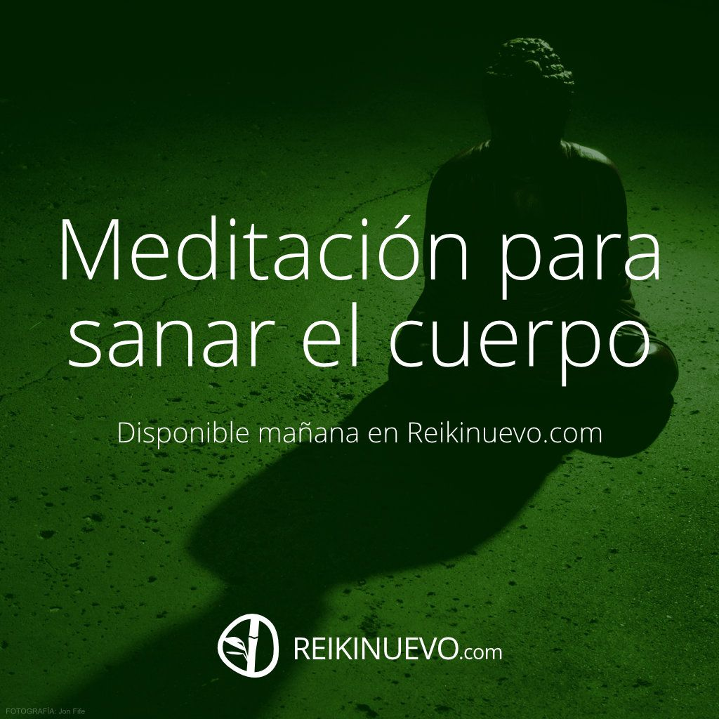 Escucha La Meditación Para Sanar El Cuerpo Disponible Mañana En Reikinuevo Com Meditacion Budista Meditacion Reiki