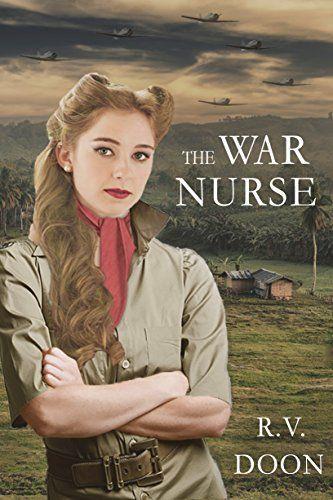 The War Nurse A Wwii Family Saga By Rv Doon Pinterest Saga