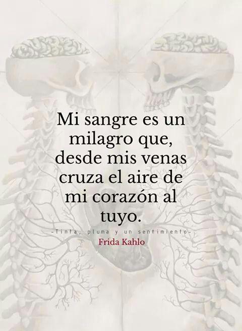 Poema De Diego Rivera A Frida Kahlo Mi Sangre Es Un Milagro Que Desde Mis Venas Cruza El Aire De Mi