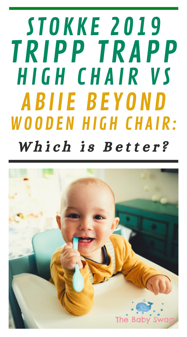 Stokke 2019 Tripp Trapp High Chair Vs Abiie Beyond Wooden High Chair Which Is Better The Baby Swag In 2020 Wooden High Chairs Stokke Baby Swag