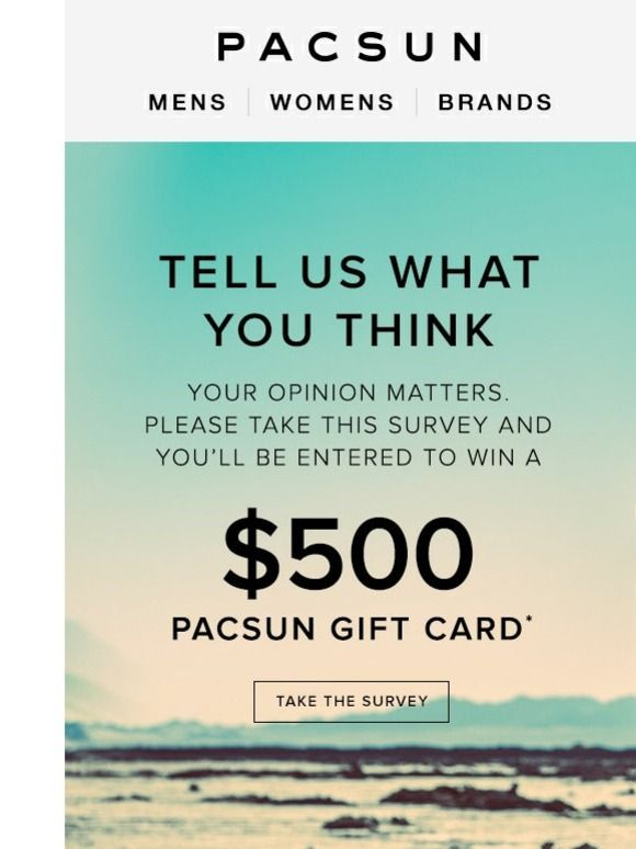 We Want To Give You A 500 Pacsun Gift Card For Your