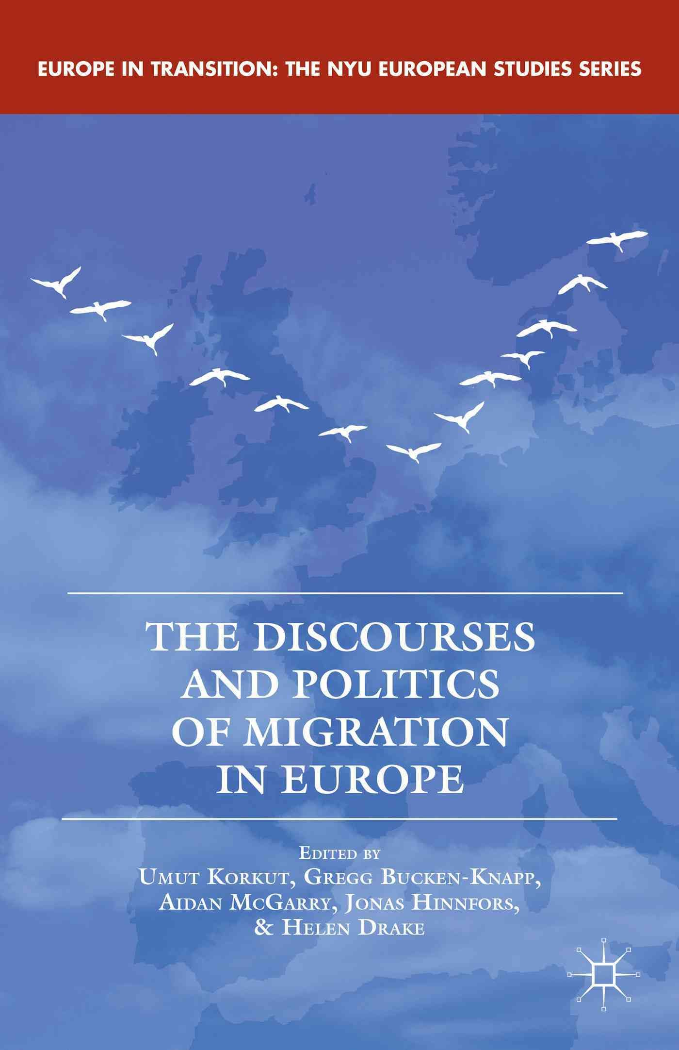 The Discourses and Politics of Migration in Europe