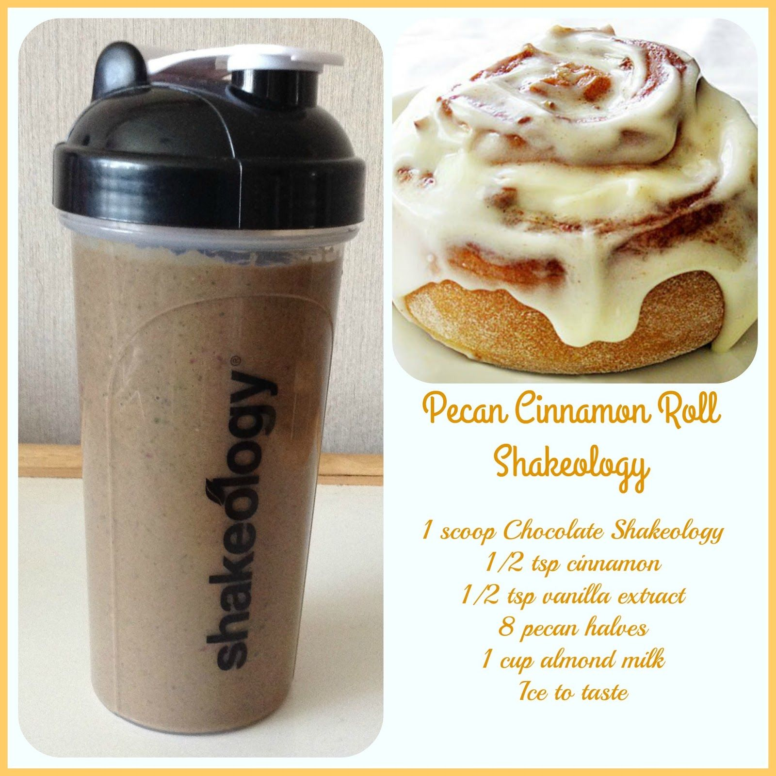Pecan Cinnamon Roll Shakeology | 21 day fix | Pinterest ...