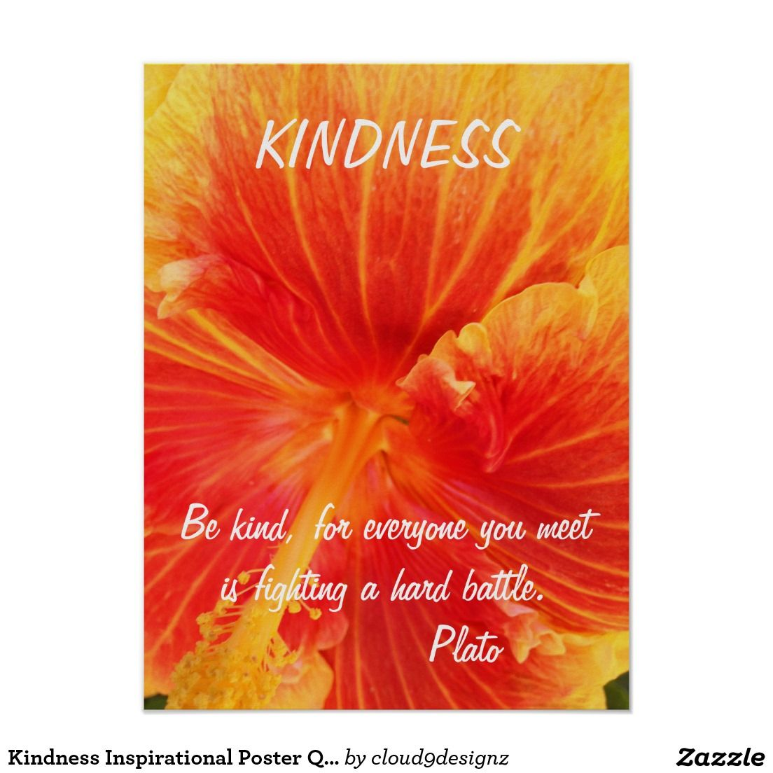 Zazzle poster design - Kindness Inspirational Poster Quote Plato Hibiscus Http Www Zazzle Com