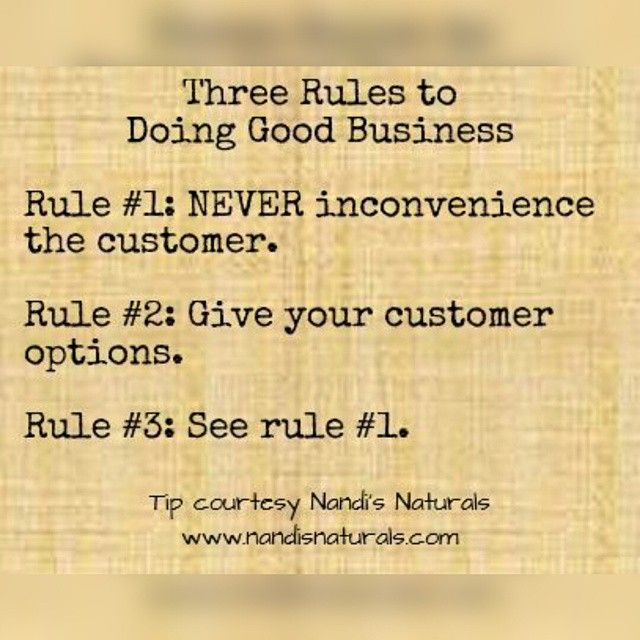 Whenever you find yourself making your business all about you, remember the rules, and that it is because of customers that you have a business. @kreyolgirl http://nandisnaturals.com #nandisnaturals #naturalingredients #naturalskincare #madefromscratch #madeingeorgia #gwinnett #lilburn #treatyourcustomersright #customerscomefirst