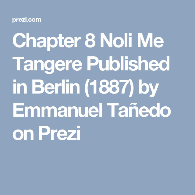Chapter 8 noli me tangere published in berlin 1887 by emmanuel chapter 8 noli me tangere published in berlin 1887 by emmanuel taedo on prezi toneelgroepblik Image collections