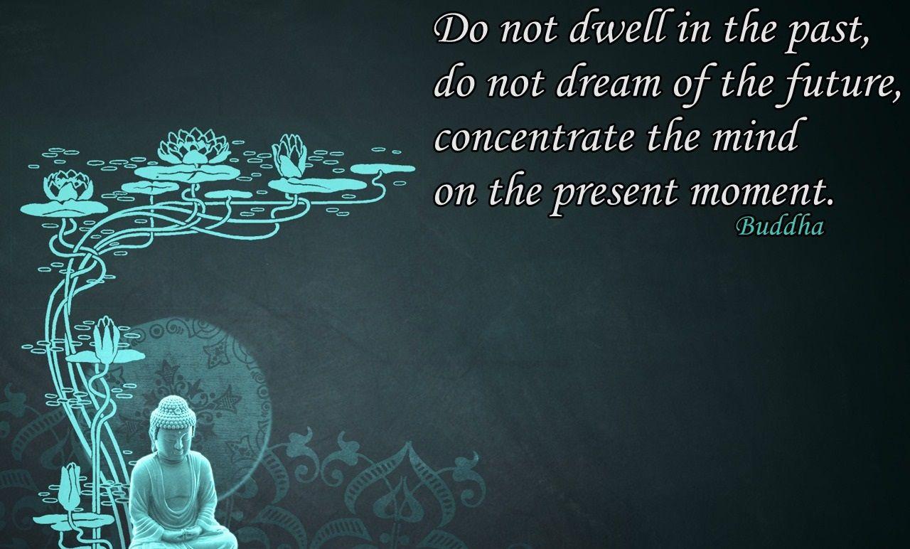 Buddha Quote Future Past Buddha Quote Buddha Quotes Life Buddhist Quotes